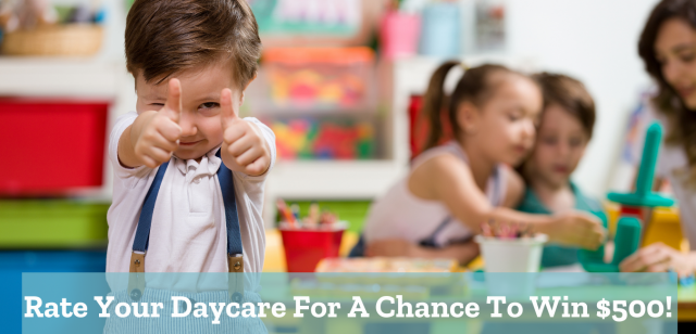 Review Your Daycare & Be Entered To Win a $500 Gift Card!